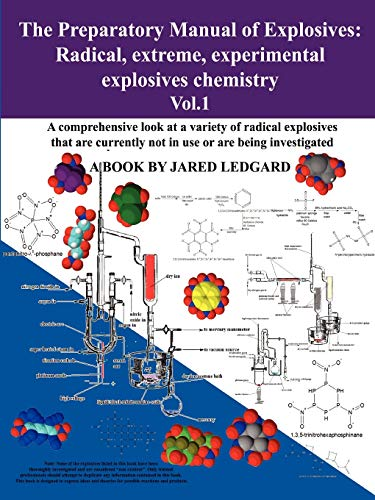 9780578069012: The Preparatory Manual of Explosives: Radical, Extreme, Experimental Explosives Chemistry Vol.1