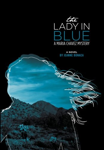9780578069470: The Lady in Blue: A Maria Chavez Mystery