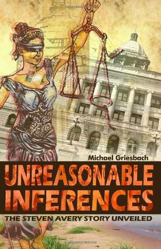 9780578069579: Unreasonable Inferences: The True Story of a Wrongful Conviction and Its Astonishing Aftermath