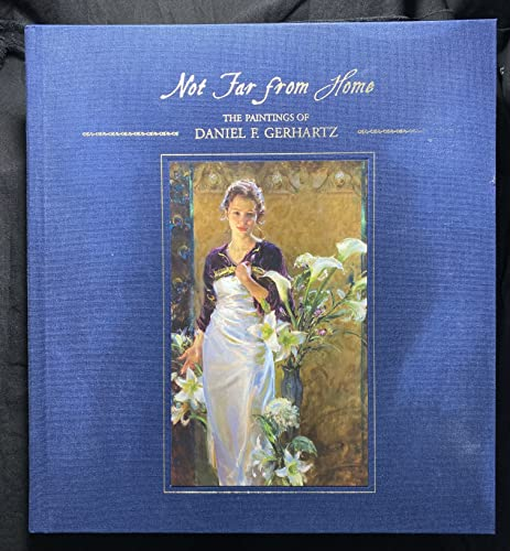 9780578071831: Not Far From Home: The Paintings of Daniel F. Gerhartz