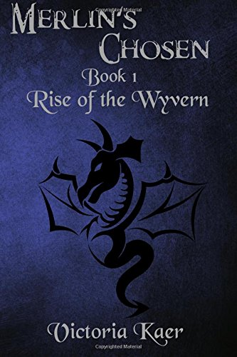 9780578071923: Merlin's Chosen Book 1 Rise Of The Wyvern
