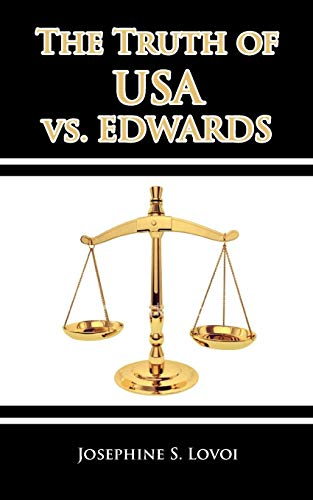 9780578072579: The Truth of USA Vs. Edwards