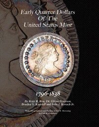 9780578072890: Early Quarter Dollars of the United States Mint 1796-1838