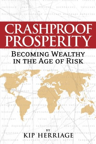 9780578073101: Crashproof Prosperity: Becoming Wealthy in the Age of Risk