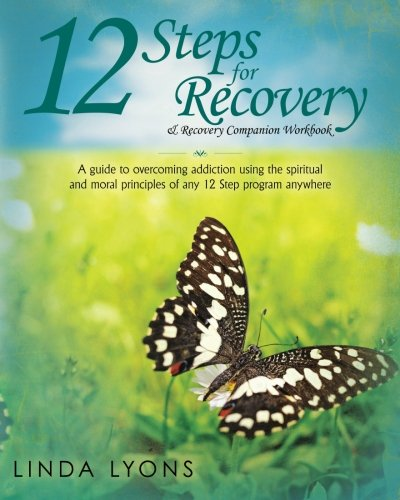 9780578074948: 12 Steps for Recovery & Recovery Companion Workbook: A guide to overcoming addiction using the spiritual and moral principles of any 12 steps program anywhere