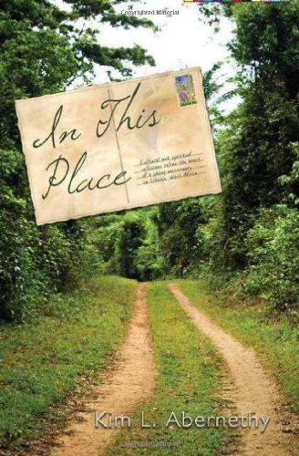 9780578075167: In This Place: Cultural And Spiritual Collisions Refine The Heart