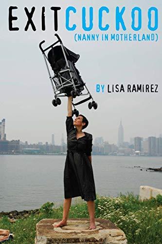 Exit Cuckoo (nanny in motherland): Lisa Ramirez