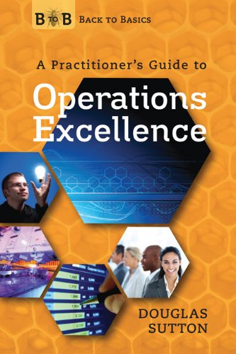 9780578075433: Back to Basics: A Practitioner's Guide to Operations Excellence