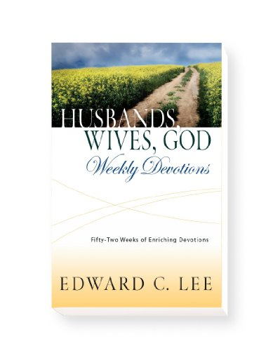 9780578077307: Husbands, Wives, God - Weekly Devotions: 52 Weeks of Enriching Devotions