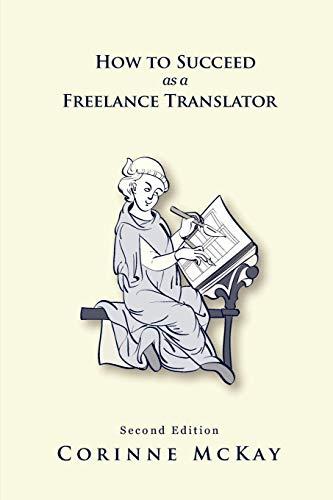 9780578077567: How to Succeed as a Freelance Translator