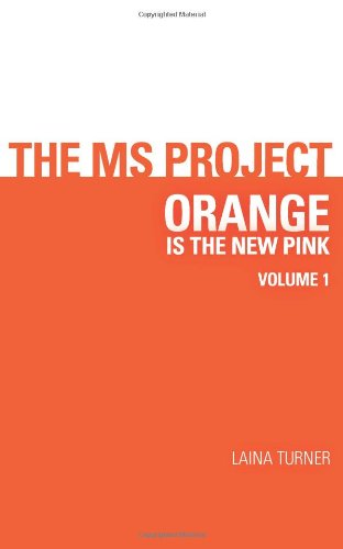 9780578078731: The MS Project: orange is the new pink: 1