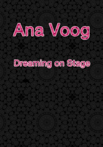 9780578079165: Ana Voog - Dreaming on Stage