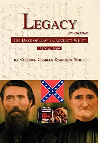 9780578082196: Legacy 2nd Edition, The Days of David Crockett Whitt