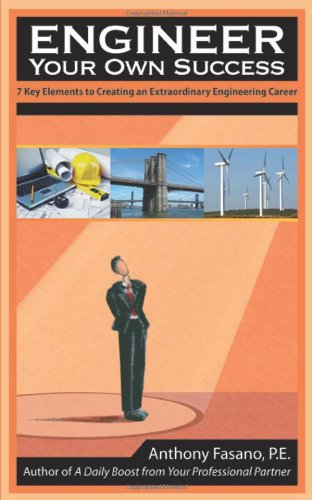 9780578082288: Engineer Your Own Success: 7 Key Elements to Creating an Extraordinary Engineering Career