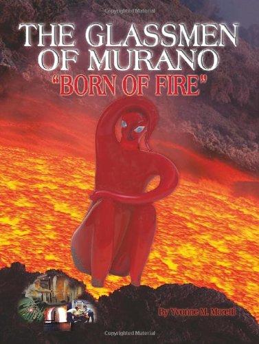 9780578082301: Glassmen of Murano Born of Fire