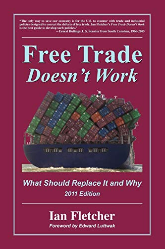 9780578082615: Free Trade Doesn't Work: What Should Replace It and Why, 2011 Edition