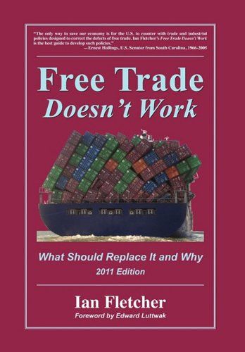 9780578082660: Free Trade Doesn't Work: What Should Replace It and Why, 2011 Edition