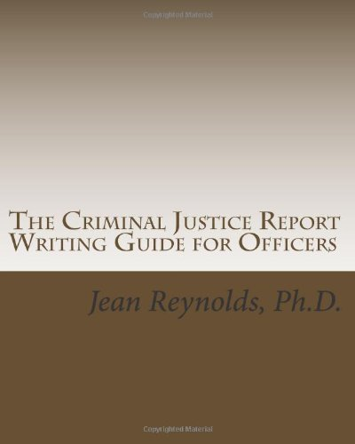9780578082943: The Criminal Justice Report Writing Guide for Officers