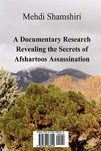 A Documentary Research Revealing the Secrets of Afshartoos Assassination (Persian Edition): Mehdi ...