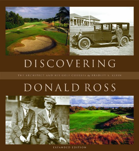 9780578083988: Discovering Donald Ross: The Architect and His Golf Courses, Expanded Edition