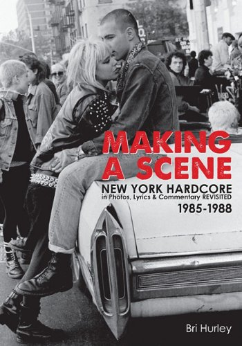 9780578084398: Making a Scene: New York Hardcore in Photos, Lyrics & Commentary Revisited 1985-1988