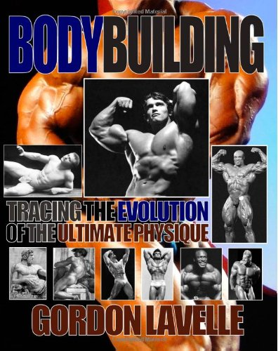 9780578084503: Bodybuilding: Tracing the Evolution of the Ultimate Physique