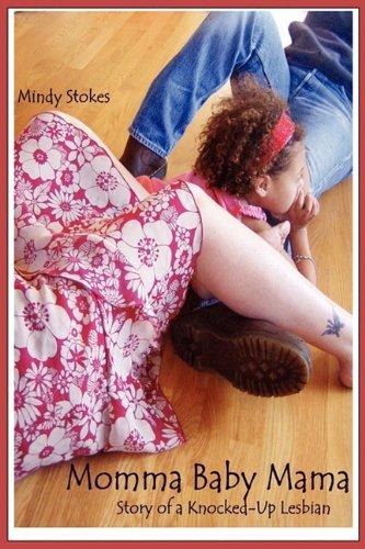 9780578087092: Momma Baby Mama: Story of a Knocked-Up Lesbian