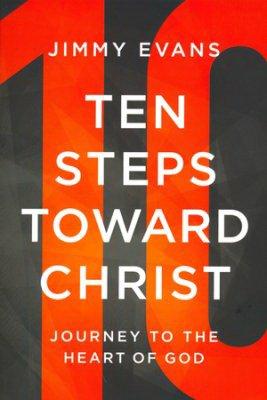 9780578089270: Ten Steps Toward Christ - Journey to the Heart of God
