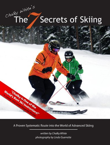 9780578090566: Chalky White's The 7 Secrets of Skiing: A Proven Systematic Route into the World of Advanced/Expert Skiing