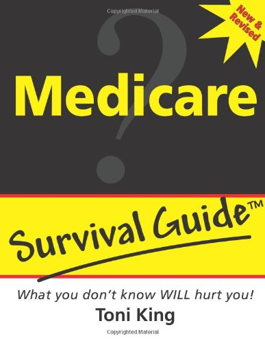 9780578090795: Medicare Survival Guide: What You Don't Know WILL Hurt You!!