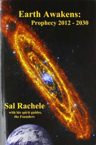9780578091570: Earth Awakens: Prophecy 2012-2030