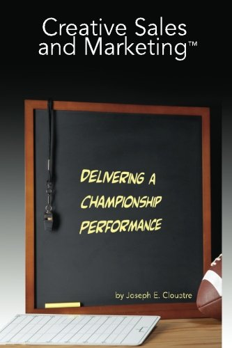 9780578091778: Creative Sales and Marketing: Delivering a Championship Performance