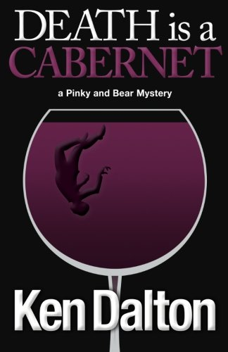 Death is a Cabernet: A Pinky and Bear Mystery: Ken Dalton