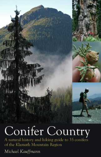 9780578094168: Conifer Country: A natural history and hiking guide to 35 conifers of the Klamath Mountain region