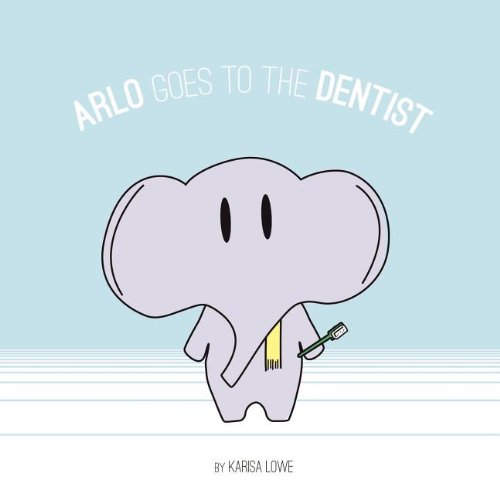 Arlo Goes to the Dentist: Karisa Lowe