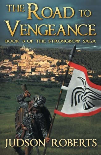 The Road to Vengeance: The Strongbow Saga (Volume 3): Judson Roberts