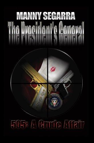 9780578096278: The President's General, 505: A Crude Affair