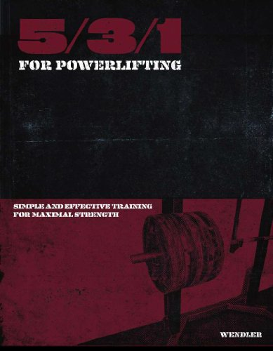 9780578096360: 5/3/1 for Powerlifting: Simple and Effective Training for Maximum Strength by Jim Wendler (2011) Paperback