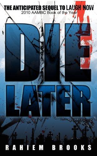 Die Later: Brooks, Rahiem