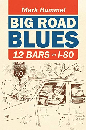 9780578097671: Big Road Blues - 12 Bars On I-80