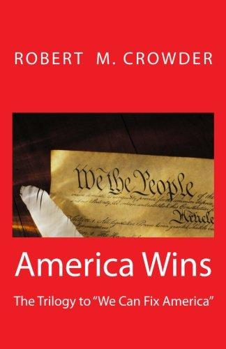 9780578101620: America Wins: A Trilogy to We Can Fix America (Volume 3)