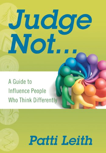 9780578101637: Judge Not...: A Guide to Influence People Who Think Differently
