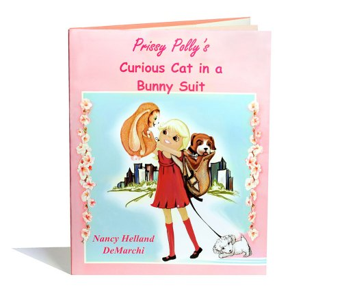 Prissy Polly's Curious Cat in a Bunny Suit: Nancy DeMarchi