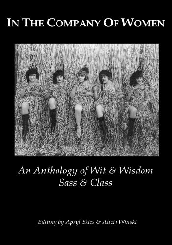 In The Company Of Women: An Anthology: Skies, Apryl; Winski,