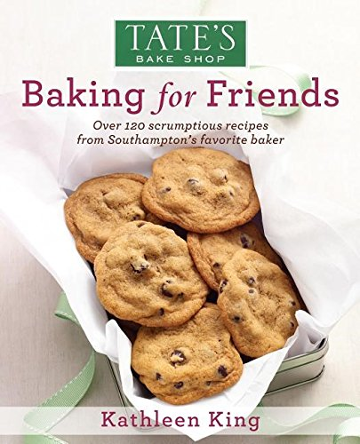 9780578102580: Tate's Bake Shop: Baking For Friends