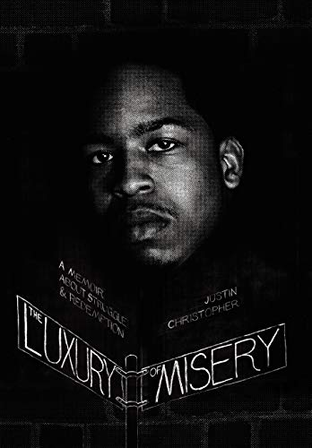 The Luxury of Misery: Justin J. Christopher