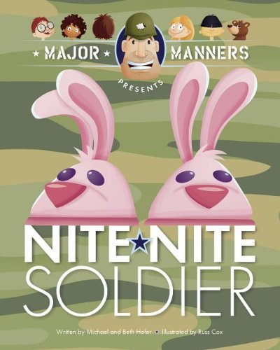 Major Manners Presents Nite-Nite Soldier: Michael C. Hofer,