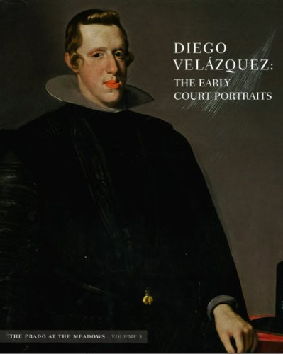 9780578104898: Diego Velazquez: The Early Court Portraits: The Praedo At The Meadows: Volume 3
