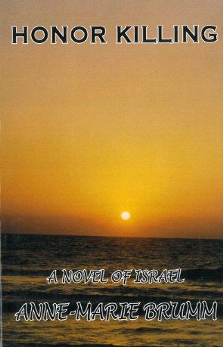 Honor Killing - A Novel of Israel: Anne-Marie Brumm