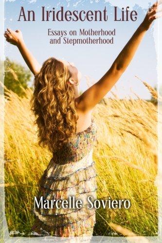 9780578106182: An Iridescent Life: Essays on Motherhood and Stepmotherhood